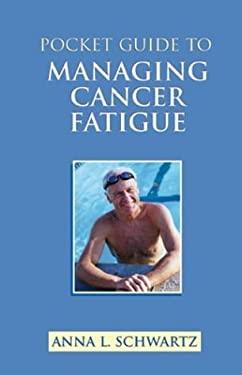 Pocket Guide to Managing Cancer Fatigue 9780763733599