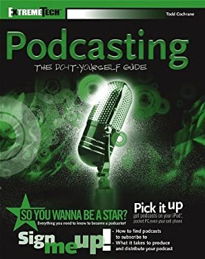 Podcasting: The Do-It-Yourself Guide 9780764597787