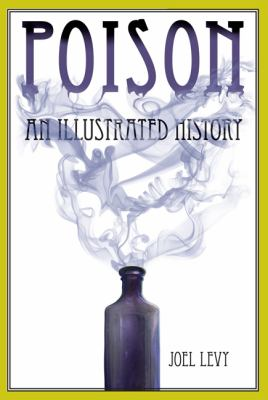 Poison: An Illustrated History 9780762770564