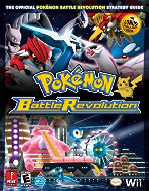 Pokemon Battle Revolution: The Official Pokemon Battle Revolution Strategy Guide [With Double-Sided Poster] 9780761556398