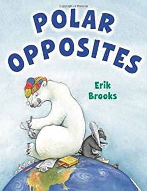 Polar Opposites 9780761456858