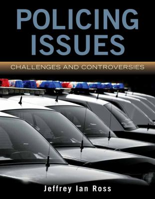 Policing Issues: Challenges and Controversies 9780763771386