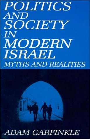 Politics and Society in Modern Israel: Myths and Realities 9780765600059