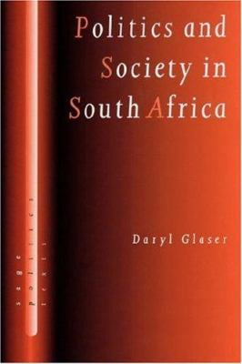 Politics and Society in South Africa 9780761950165