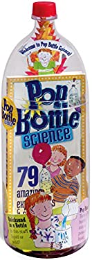 Pop Bottle Science: 79 Amazing Experiments & Science Projects [With Measuring Cup & Spoons] 9780761129806