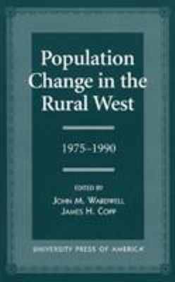 Population Change in the Rural West, 1975-1990 9780761805120