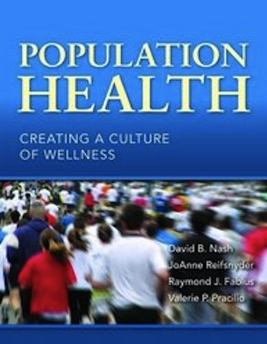 Population Health: Creating a Culture of Wellness 9780763780432