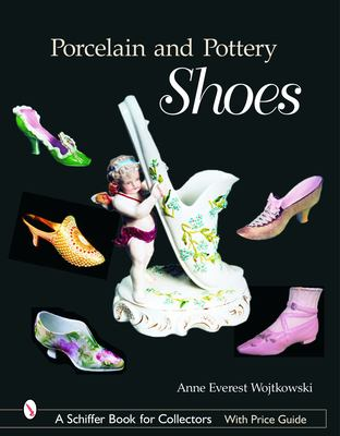 Porcelain and Pottery Shoes 9780764319808