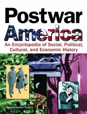 Postwar America: An Encyclopedia of Social, Political, Cultural, and Economic History 9780765680679