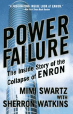 Power Failure: The Inside Story of the Collapse of Enron 9780767913683