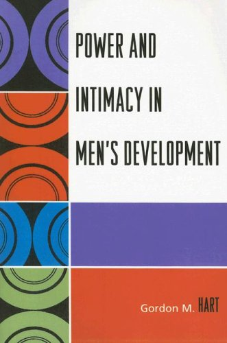 Power and Intimacy in Men's Development 9780761834496