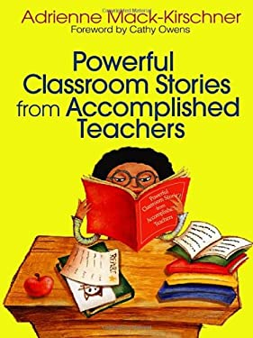 Powerful Classroom Stories from Accomplished Teachers 9780761939115
