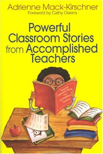 Powerful Classroom Stories from Accomplished Teachers 9780761939122
