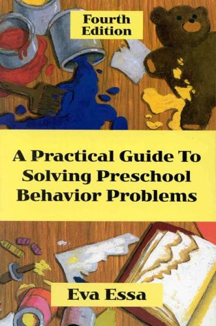 Practical Guide to Solving Preschool Behavior Problems Practical Guide to Solving Preschool Behavior Problems 9780766800335