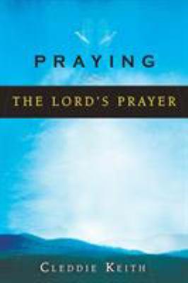 Praying the Lord's Prayer 9780768422498