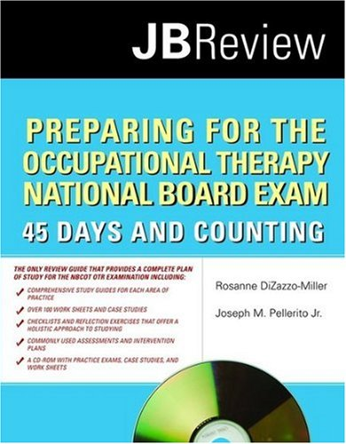 Preparing for the Occupational Therapy National Board Exam: 45 Days and Counting 9780763757687