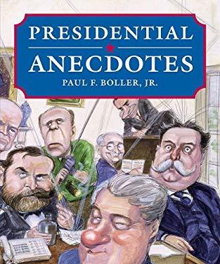 Presidential Anecdotes 9780762431472