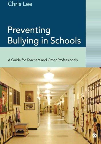 Preventing Bullying in Schools: A Guide for Teachers and Other Professionals 9780761944720