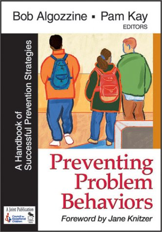 Preventing Problem Behaviors: A Handbook of Successful Prevention Strategies 9780761977766