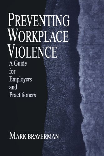 Preventing Workplace Violence: A Guide for Employers and Practitioners 9780761906155