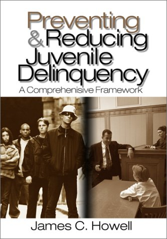 Preventing and Reducing Juvenile Delinquency: A Comprehensive Framework 9780761925088