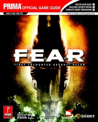 Prima Official Game Guide F.E.A.R.: First Encounter Assault Recon