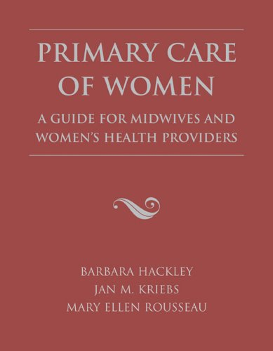 Primary Care of Women: A Guide for Midwives and Women's Health Providers 9780763716509