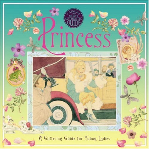 Princess: A Glittering Guide for Young Ladies 9780763634308