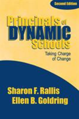 Principals of Dynamic Schools: Taking Charge of Change 9780761976103
