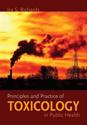 Principles and Practice of Toxicology in Public Health 9780763738235