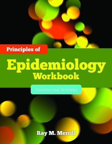 Principles of Epidemiology Workbook: Exercises and Activities 9780763786748