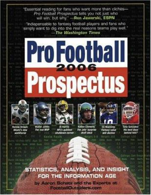 Pro Football Prospectus: Statistics, Analysis, and Insight for the Information Age 9780761142171