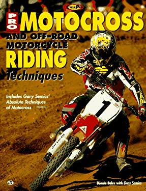 Pro Motocross and Off-Road Motorcycle Riding Techniques 9780760301548