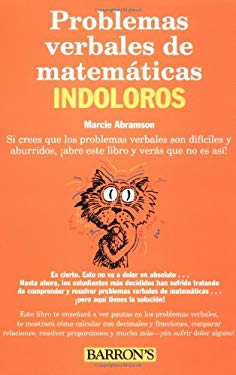 Problemas Verbales de Matematicas Indoloros: Painless Math Word Problems in Spanish 9780764121449