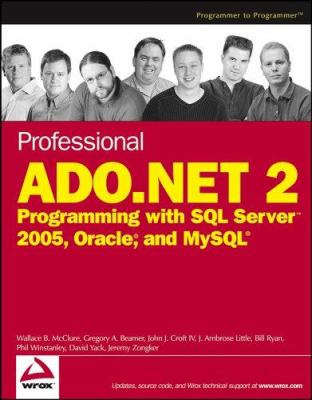 Professional ADO.NET 2: Programming with SQL Server 2005, Oracle, and MySQL 9780764584374