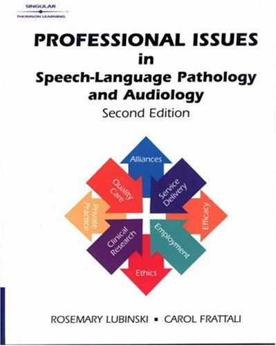 Professional Issues in Speech-Language Pathology and Audiology 9780769300023