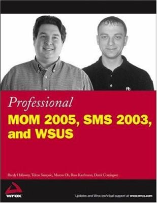 Professional MOM 2005, SMS 2003, and WSUS 9780764589638