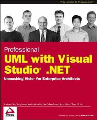 Professional UML using Visual Studio .NET: Unmasking VISIO for Enterprise Architects 9780764543760