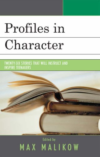 Profiles in Character: Twenty-Six Stories That Will Instruct and Inspire Teenagers 9780761836872