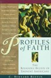 Profiles of Faith: The Religious Beliefs of Eminent Americans - Ruffin, Clyde / Ruffin, C. Bernard / Ruffin, Bernard