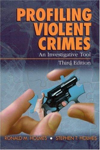 Profiling Violent Crimes: An Investigative Tool 9780761925941