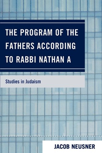 The Program of the Fathers According to Rabbi Nathan a 9780761847977
