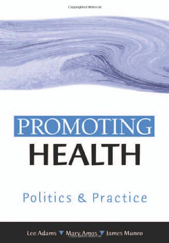 Promoting Health: Politics and Practice 9780761968344