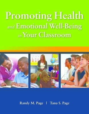 Promoting Health and Emotional Well-Being in Your Classroom Promoting Health and Emotional Well-Being in Your Classroom 9780763776121