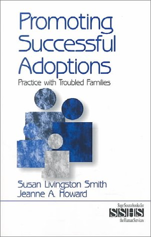 Promoting Successful Adoptions: Practice with Troubled Families 9780761906575