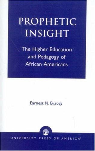 Prophetic Insight: The Higher Education of African Americans 9780761813842