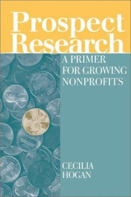 Prospect Research: A Primer for Growing Nonprofits 9780763725808