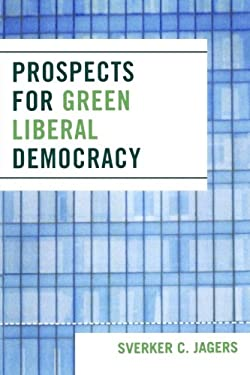 Prospects for Green Liberal Democracy 9780761836100