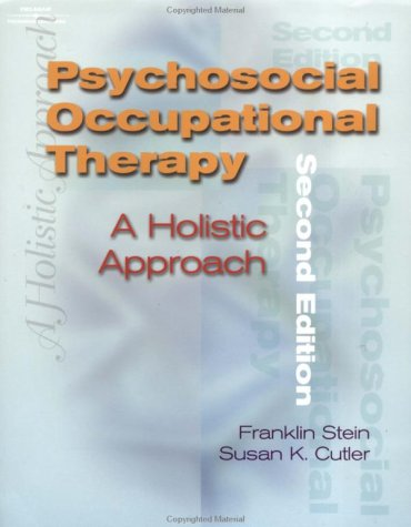 Psychosocial Occupational Therapy: A Holistic Approach 9780769300320
