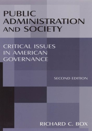 Public Administration and Society: Critical Issues in American Governance 9780765623591